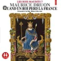 Quand un roi perd la France (Les rois maudits 7) Audiobook by Maurice Druon Narrated by Éric Herson-Macarel