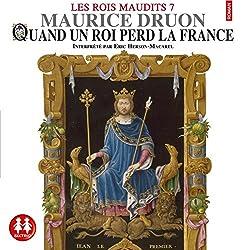 Quand un roi perd la France (Les rois maudits 7)