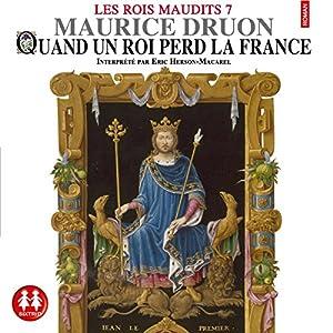 Quand un roi perd la France (Les rois maudits 7) Audiobook