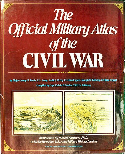 Official Military Atlas: Civil War (The Official Military Atlas Of The Civil War)