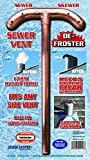 Sewer Skewer is a ''Sewer Vent Defroster'' and Prevents '' Sewer Vent '' Freeze-up.- Fits Any Size Pipe. - No Measuring! Just drop it in, It begins to work, and Keeps Sewer Vents Clear all winter long.