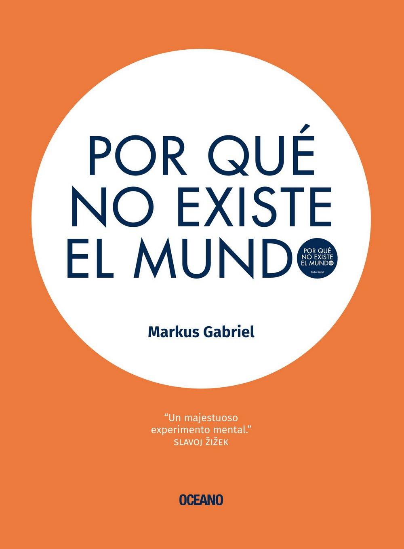Read Online Por qué no existe el mundo (Spanish Edition) ebook
