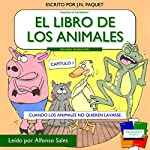 El libro de los animales - Capítulo 1 (Segunda Generación) [The Book of Animals - Chapter 1 (Second Generation)]: Cuando los animales no quieren lavarse. El libro de los animales: Segunda Generación, Volume 1 | J N Paquet