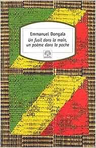 un fusil dans la main, un poeme dans la poche: Emmanuel B