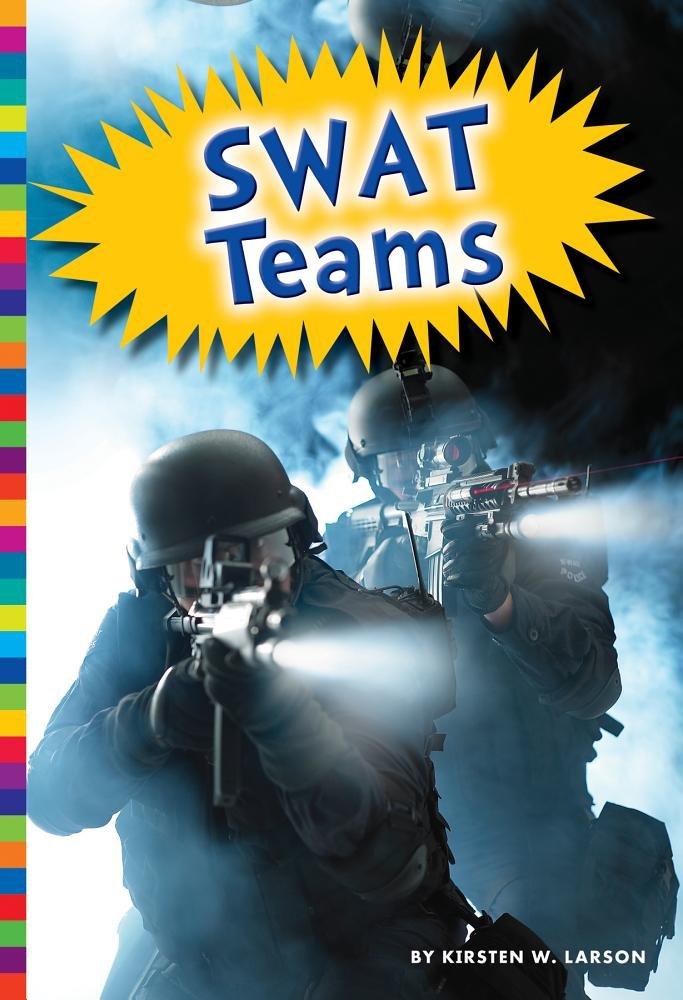SWAT Teams (Protecting Our People)