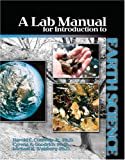 A Lab Manual for Introduction to Earth Science, Connolly, Harold and Goodrich, Cyrena A., 0757520480