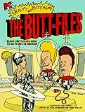 MTV'S BEAVIS AND BUTT HEAD THE BUTT FILES: Beavis and Butt-Head's Guide to Sci-fi and the Unknown (MTV's Beavis & Butt-Head)