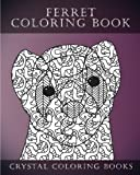 Ferret Colouring Book For Adults: A Stress Relief Adult Coloring Book Containing 30 Ferret Patterns. (Animals) (Volume 1)