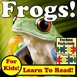 "Children's Book: ""Frogs! Learn About Frogs While Learning To Read - Frog Photos And Facts Make It Easy!"" (Over 45+ Photos of Frogs) by [Molina, Monica]"
