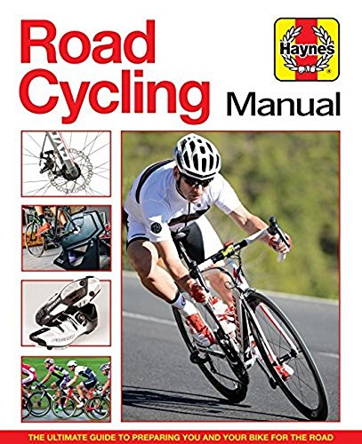 - Road Cycling Manual: The Ultimate Guide to Preparing You and Your Bike for the Road