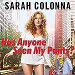 Has Anyone Seen My Pants? | Sarah Colonna