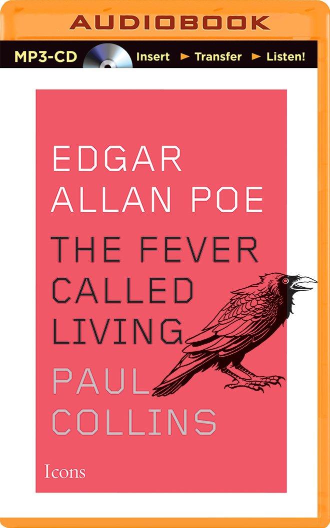 Edgar Allan Poe: The Fever Called Living (Icons) pdf epub