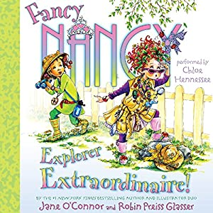 Fancy Nancy: Explorer Extraordinaire! Audiobook