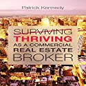 Thriving as a Commercial Real Estate Broker Audiobook by Patrick Kennedy Narrated by James Michael