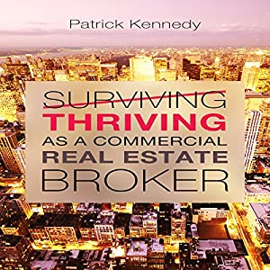 Thriving as a Commercial Real Estate Broker Audiobook