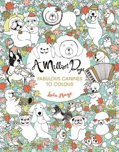 A Million Dogs Colouring Books