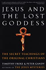 Jesus and the Lost Goddess: The Secret Teachings of the Original Christians Kindle Edition