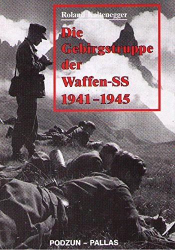 Die Gebirgstruppe der Waffen-SS 1941-1945