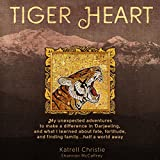 Tiger Heart: My Unexpected Adventures to Make a Difference in Darjeeling, and What I Learned about Fate, Fortitude, and Finding Family Half a World Away