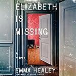 Elizabeth Is Missing | Emma Healey