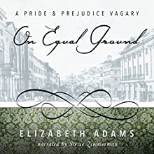On Equal Ground: A Pride and Prejudice Vagary Audiobook by Elizabeth Adams Narrated by Stevie Zimmerman
