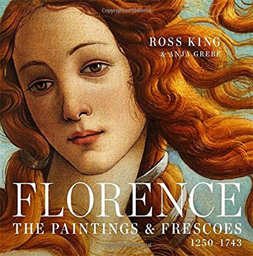 Florence: The Paintings & Frescoes, 1250-1743 PDF