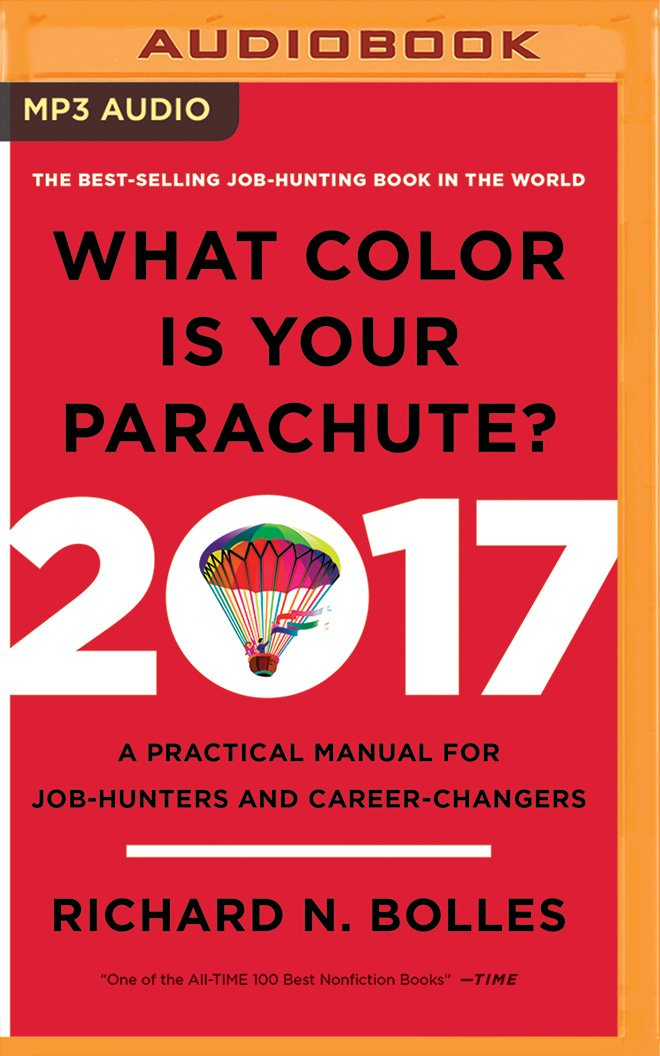 What Color is Your Parachute? 2017: A Practical Manual for Job ...