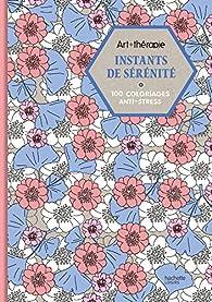 Instants de sérénité : 100 coloriages anti-stress par Sophie Leblanc