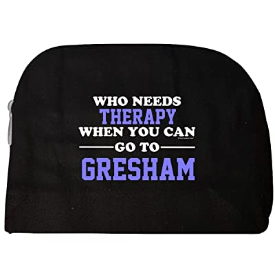 Who Needs Therapy When You Can Go To Gresham - Cosmetic Case