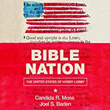 Bible Nation: The United States of Hobby Lobby Audiobook by Candida R. Moss, Joel S. Baden Narrated by Josh Bloomberg