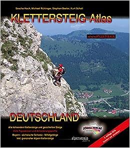 cb3a7bd5b9872a KLETTERSTEIG-ATLAS DEUTSCHLAND  Alle lohnenden Klettersteige - von leicht  bis extrem schwierig   interessante gesicherte Steige   Überschreitungen ...