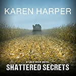 Shattered Secrets: Cold Creek, Book 1 | Karen Harper