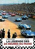 """Afficher """"La légende des 24 Heures du Mans"""""""