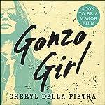 Gonzo Girl   Cheryl Della Pietra