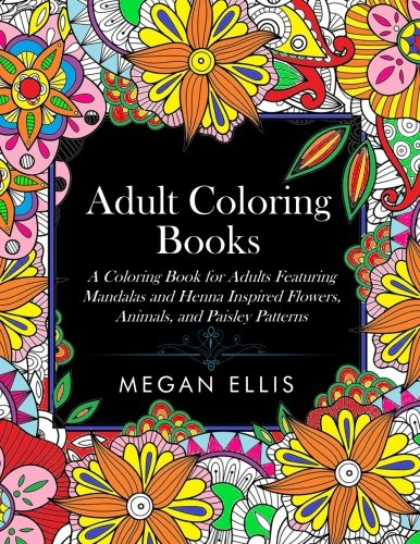 Adult-Coloring-Book-A-Coloring-Book-for-Adults-Featuring-Mandalas-and-Henna-Inspired-Flowers-Animals-and-Paisley-Patterns