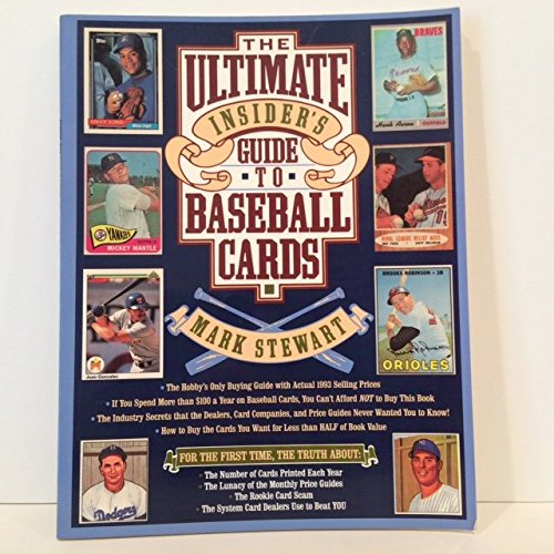 The Ultimate Insiders Guide To Baseball Cards Mark Stewart