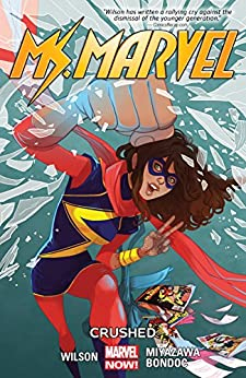 Ms. Marvel Vol. 3: Crushed (Ms. Marvel Series) by [Wilson, G., Waid, Mark]