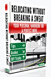 Relocating Without Breaking A Sweat: Your Personal Handbook For A Perfect Move