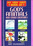 My Very First Book of God's Animals, Mary Hollingsworth, 0785280219