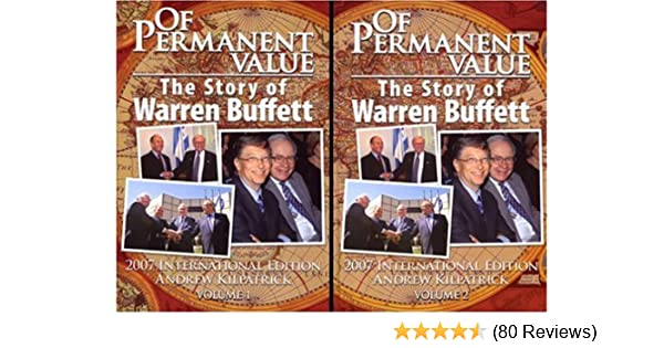 of permanent value the story of warren buffett 2007 international edition 2 volume set andrew kilpatrick 9781578644018 amazoncom books