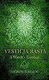 Vesticja Basta: A Witch's Garden