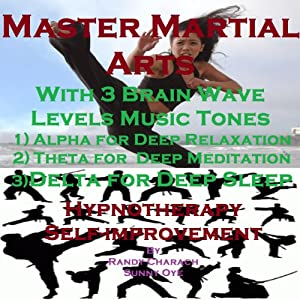 Master Martial Arts with Three Brainwave Music Recordings Speech