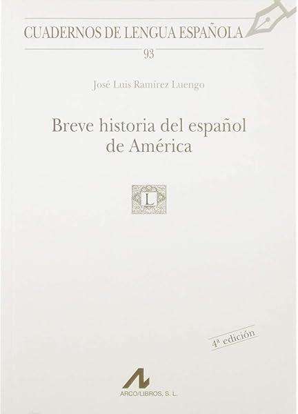 Breve historia del español de América 93 Cuadernos de lengua ...