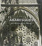 Arabesques. Art decoratif Au Maroc (French Edition)