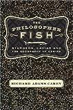 Philosopher Fish, Richard Adams Carey, 1582431736