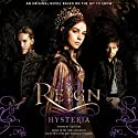 Reign: Hysteria Audiobook by Lily Blake Narrated by Anne Marie Gideon