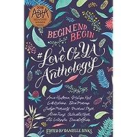 Begin, End, Begin: A #LoveOzYA Anthology [Idioma Inglés]