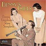 Louise Tobin: Benny's Girls: Goodman's Rare Songbirds