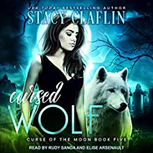 Cursed Wolf: Curse of the Moon Series, Book 5 Audiobook by Stacy Claflin Narrated by Elise Arsenault, Rudy Sanda