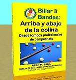Billar 3 Bandas - Arriba y abajo de la colina: Desde torneos profesionales de campeonato